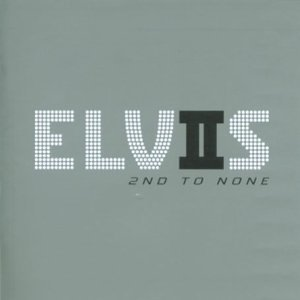 Elvis: 2nd To None