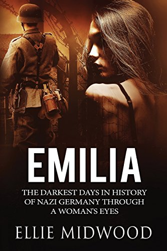 Emilia: The darkest days in history of Nazi Germany through a woman's eyes from CreateSpace Independent Publishing Platform