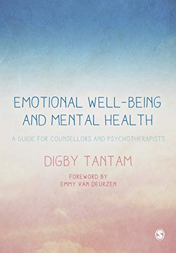 Emotional Well-being and Mental Health: A Guide for Counsellors & Psychotherapists from Sage Publications Ltd