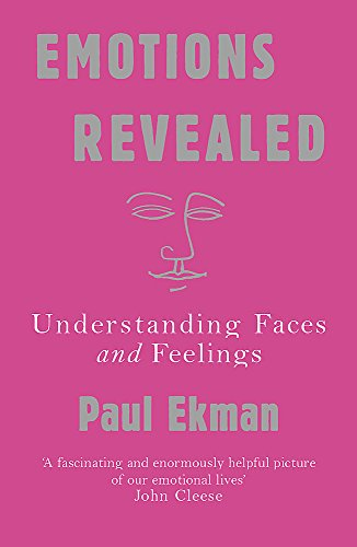 Emotions Revealed: Understanding Faces and Feelings from Orion Publishing Co