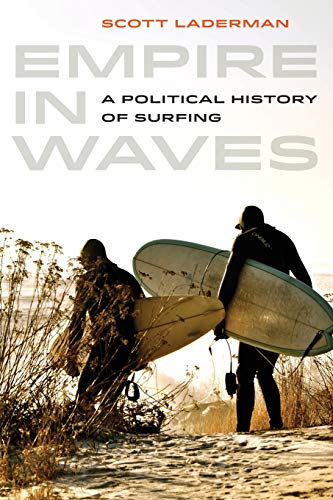 Empire in Waves: A Political History of Surfing (Sport in World History) from University of California Press