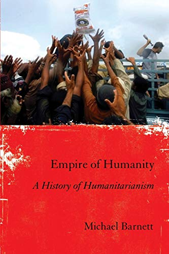 Empire of Humanity: A History of Humanitarianism from Cornell University Press