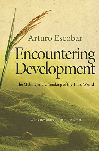 Encountering Development: The Making and Unmaking of the Third World from Princeton University Press