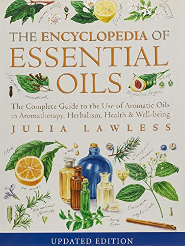 Encyclopedia of Essential Oils: The complete guide to the use of aromatic oils in aromatherapy, herbalism, health and well-being from Harper Thorsons