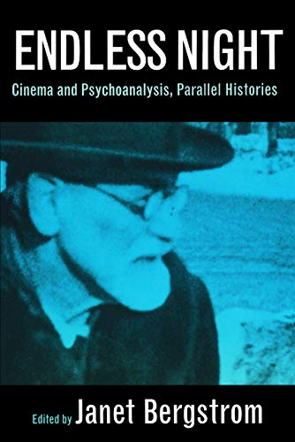 Endless Night: Cinema and Psychoanalysis, Parallel Histories from University of California Press