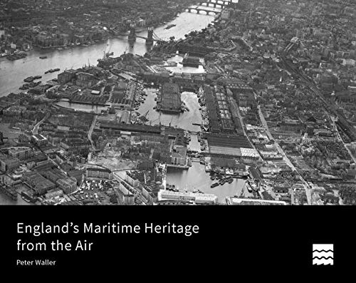 England's Maritime Heritage from the Air from Historic England