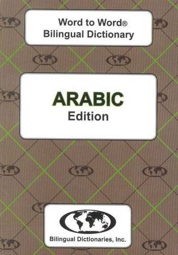 English-Arabic & Arabic-English Word-to-Word Dictionary from Bilingual Dictionaries Inc.
