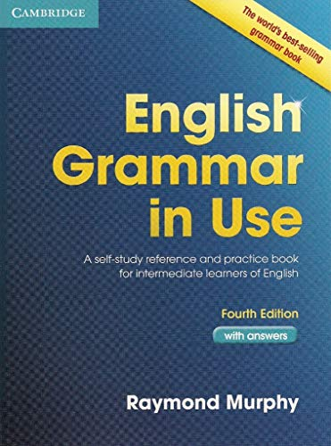English Grammar in Use with Answers: A Self-Study Reference and Practice Book for Intermediate Students of English from Cambridge University Press