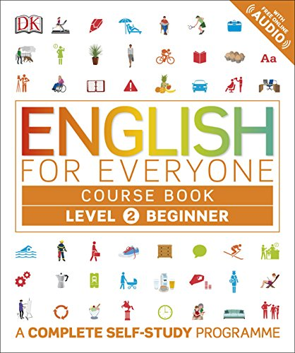 English for Everyone Course Book Level 2 Beginner: A Complete Self-Study Programme from DK