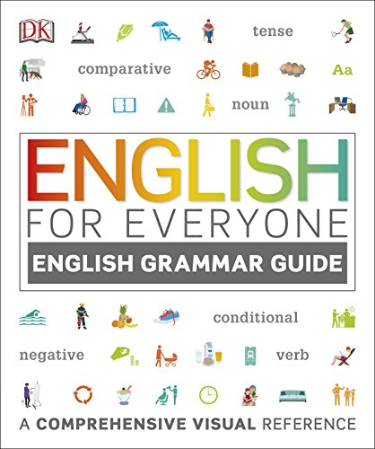 English for Everyone English Grammar Guide: A comprehensive visual reference from DK