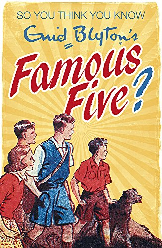 Enid Blyton's Famous Five (So You Think You Know) from Hodder Children's Books