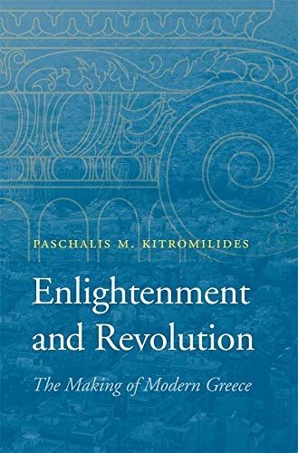 Enlightenment and Revolution: The Making of Modern Greece from Harvard University Press