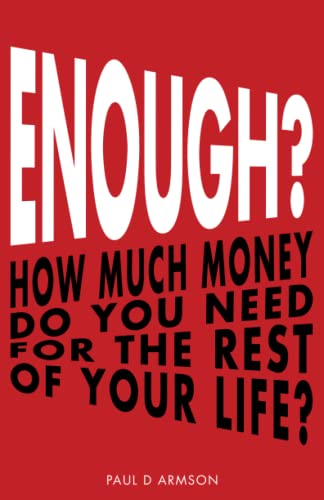Enough?: How Much Money Do You Need For The Rest of Your Life? from CreateSpace Independent Publishing Platform