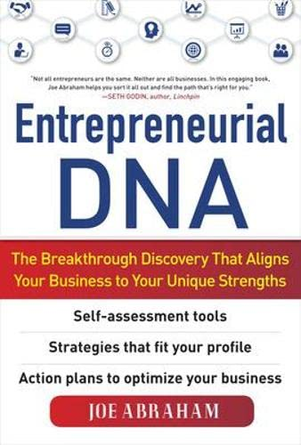 Entrepreneurial DNA: The Breakthrough Discovery that Aligns Your Business to Your Unique Strengths from McGraw-Hill Education