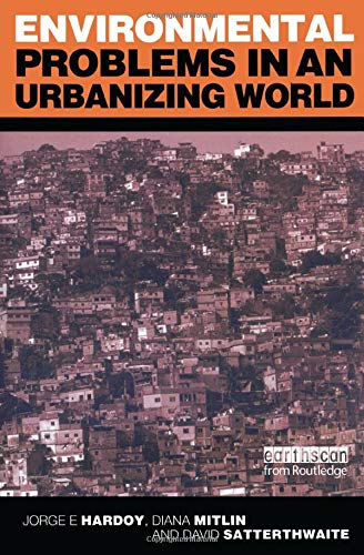 Environmental Problems in an Urbanizing World: Finding Solutions in Cities in Africa, Asia and Latin America from Routledge