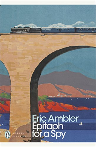 Epitaph for a Spy (Penguin Modern Classics) from Penguin Classics