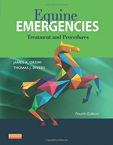 Equine Emergencies: Treatment and Procedures, 4e from Saunders