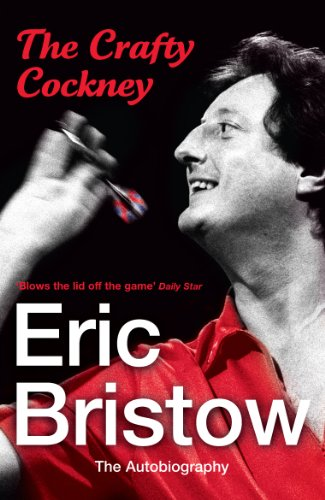 Eric Bristow: The Autobiography: The Crafty Cockney from Arrow