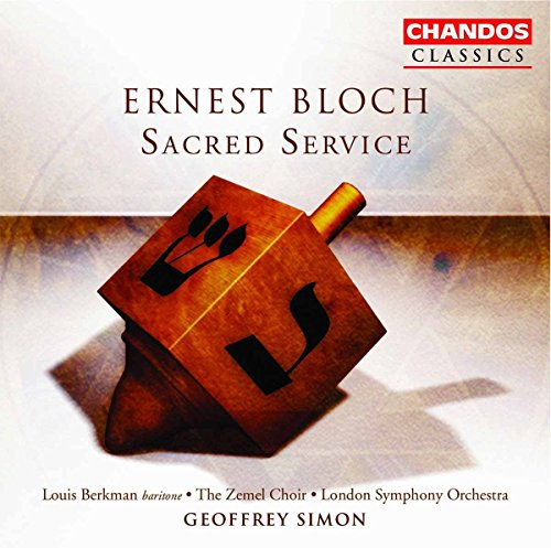 Ernest Bloch: Sacred Service from CHANDOS GROUP
