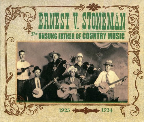 Ernest V. Stoneman: The Unsung Father of Country Music 1925-1934