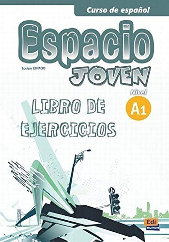 Espacio Joven A1: Exercises Book (Curso De Espanol / Spanish Course) from Editorial Edinumen