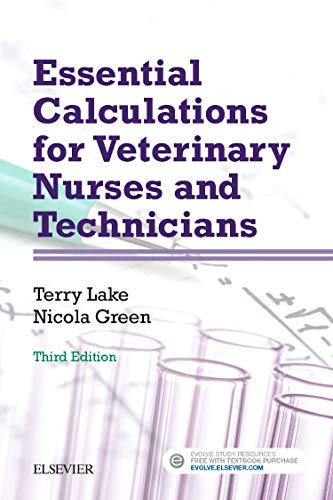 Essential Calculations for Veterinary Nurses and Technicians, 3e from Butterworth-Heinemann
