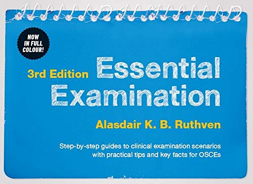 Essential Examination, 3rd edition: Step-by-step guides to clinical examination scenarios with practical tips and key facts for OSCEs from Scion Publishing Ltd