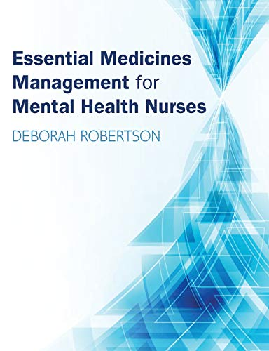 Essential Medicines Management for Mental Health Nurses (UK Higher Education OUP Humanities & Social Sciences Health) from Open University Press