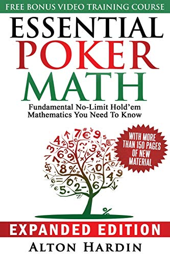 Essential Poker Math, Expanded Edition: Fundamental No-Limit Hold'em Mathematics You Need to Know from MicroGrinder Poker School