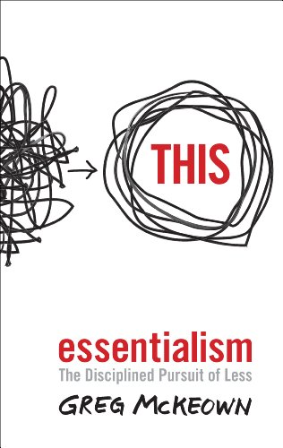 Essentialism: The Disciplined Pursuit of Less from Ebury Publishing