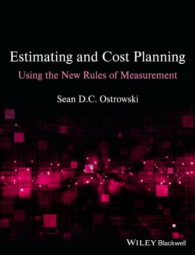 Estimating and Cost Planning Using the New Rules of Measurement from Wiley-Blackwell
