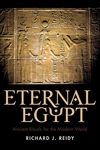 Eternal Egypt: Ancient Rituals for the Modern World from iUniverse