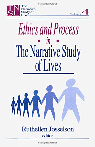 Ethics and Process in the Narrative Study of Lives (The Narrative Study of Lives series): Ethics and Process in the Narrative Study of Lives v. 4 from Sage Publications, Incorporated