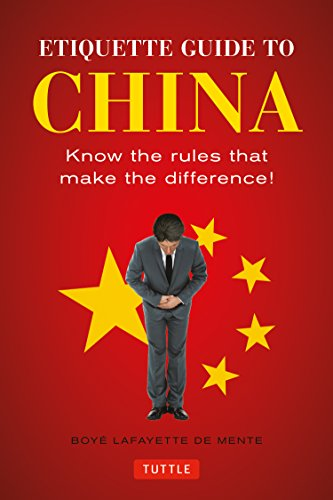Etiquette Guide to China: Know the Rules That Make the Difference! from Tuttle Publishing