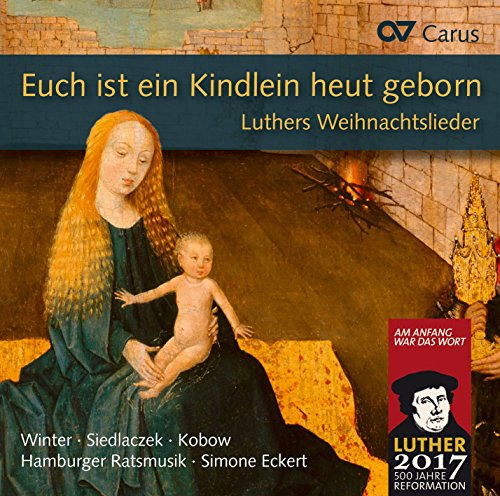 Luther's Christmas Carols - Works by Winter/Siedlaczek/Kobow/Eckert/Hamburger Ratsmusik from Carus