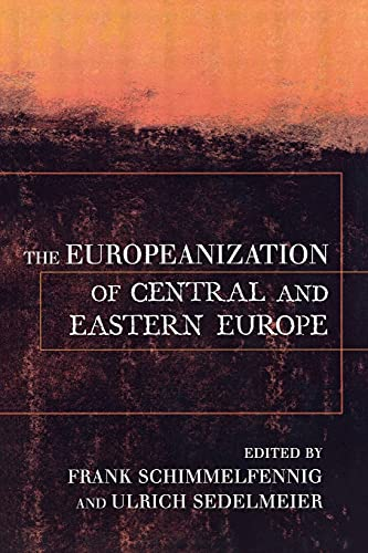 The Europeanization of Central and Eastern Europe (Cornell Studies in Political Economy) from Cornell University Press