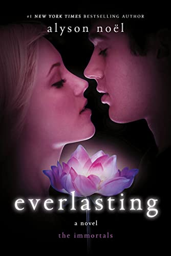 Everlasting: 06 (Immortals (Alyson Noel)) from St. Martin's Griffin