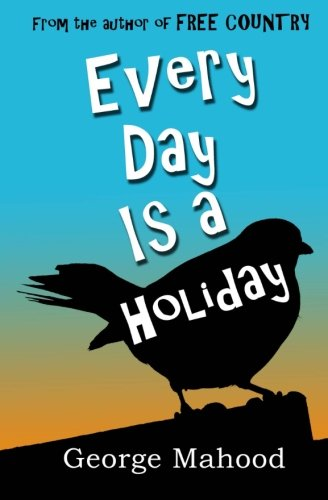 Every Day Is a Holiday from Createspace