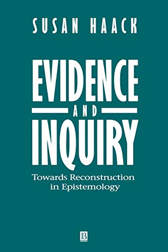 Evidence and Inquiry: Towards Reconstruction in Epistemology from John Wiley & Sons