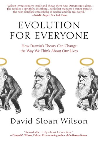 Evolution for Everyone: How Darwin's Theory Can Change the Way We Think about Our Lives from Delta