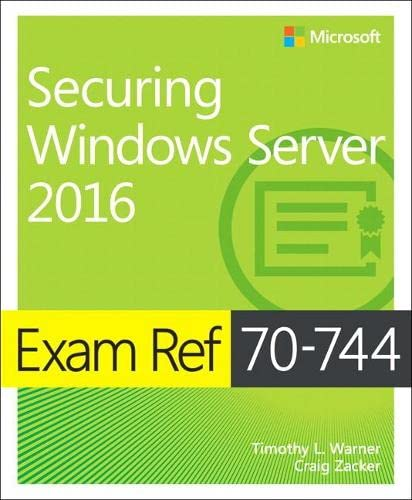 Exam Ref 70-744 Securing Windows Server 2016 from Warner Timothy L