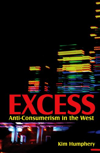 Excess: Anti-consumerism in the West from Polity Press