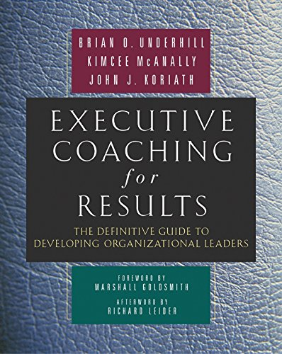 Executive Coaching for Results: The Definitive Guide to Developing Organizational Leaders from Berrett-Koehler Publishers