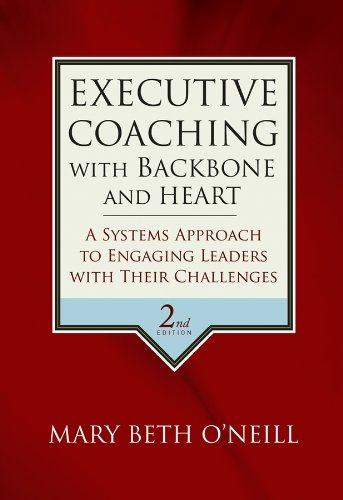 Executive Coaching with Backbone and Heart: A Systems Approach to Engaging Leaders with Their Challenges from Jossey-Bass