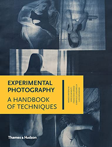 Experimental Photography: A Handbook of Techniques from Thames & Hudson Ltd