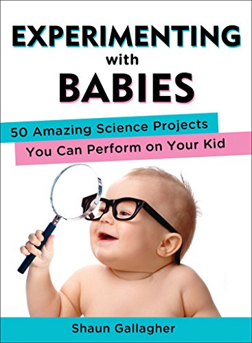 Experimenting with Babies: 50 Amazing Science Projects You Can Perform on Your Kid from Penguin Random House USA Ex