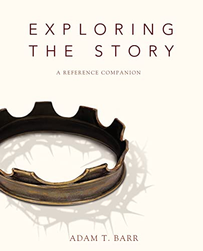 Exploring the Story: A Reference Companion from Zondervan