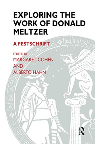 Exploring the Work of Donald Meltzer: A Festschrift from Karnac Books
