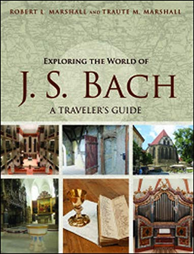 Exploring the World of J. S. Bach: A Traveler's Guide from University of Illinois Press
