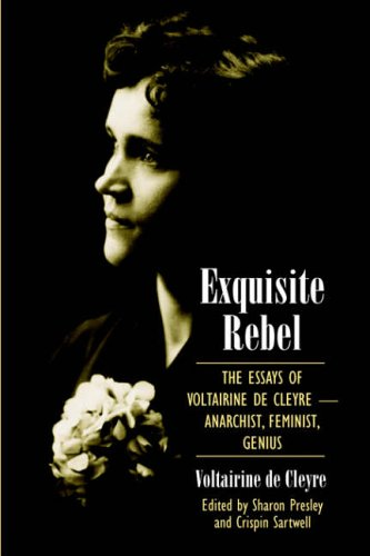 Exquisite Rebel: The Essays of Voltairine de Cleyre-Anarchist, Feminist, Genius from State University of New York Press